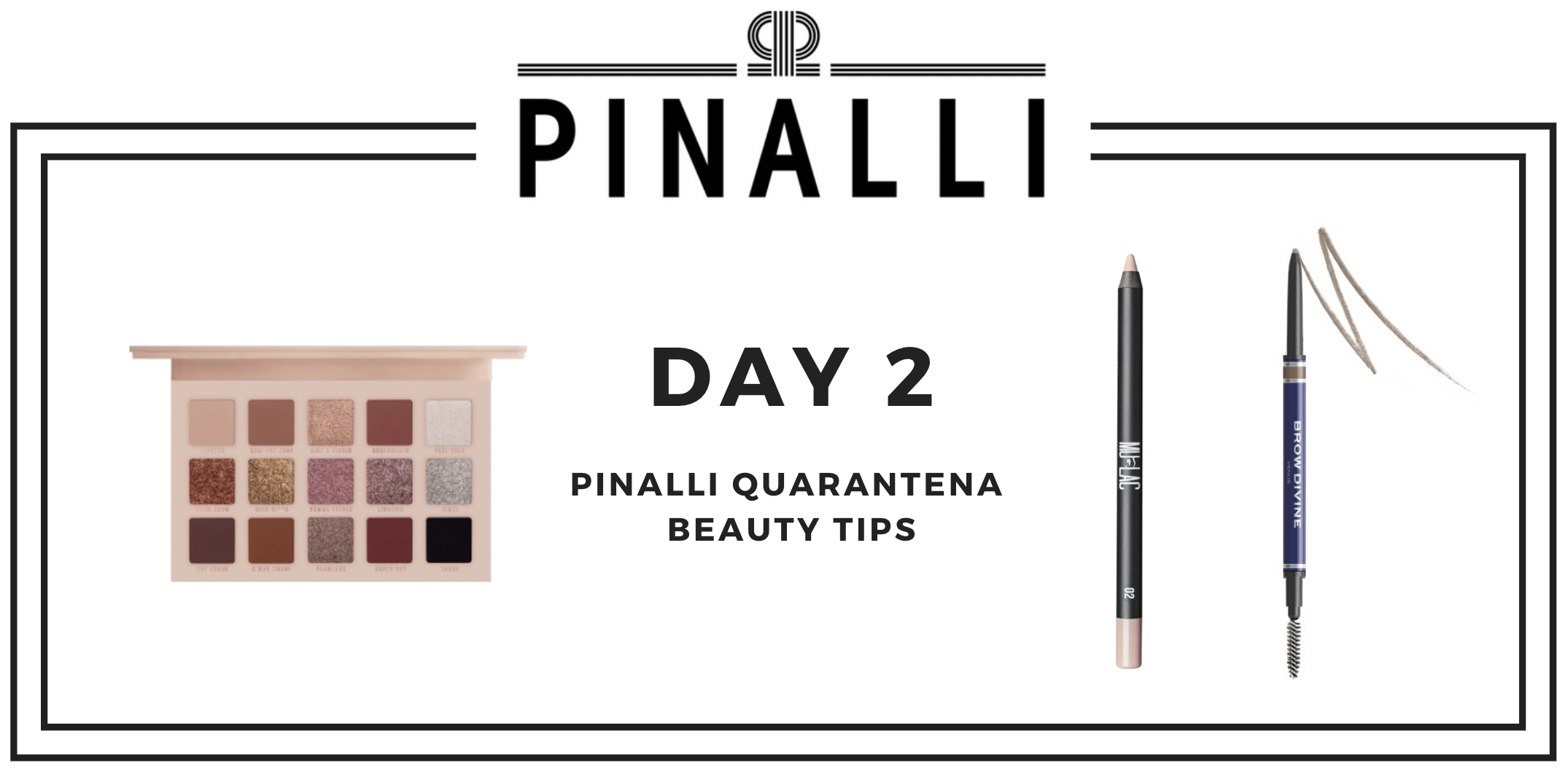 Pinalli Quarantena Beauty Tips_Day2