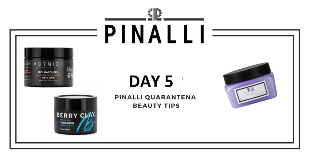 Pinalli_Quarantena_Beauty_Tips_Day5